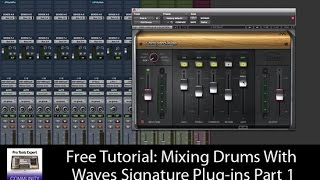 Free Tutorial: Mixing Drums with Waves Signature Plug-ins - Part 1