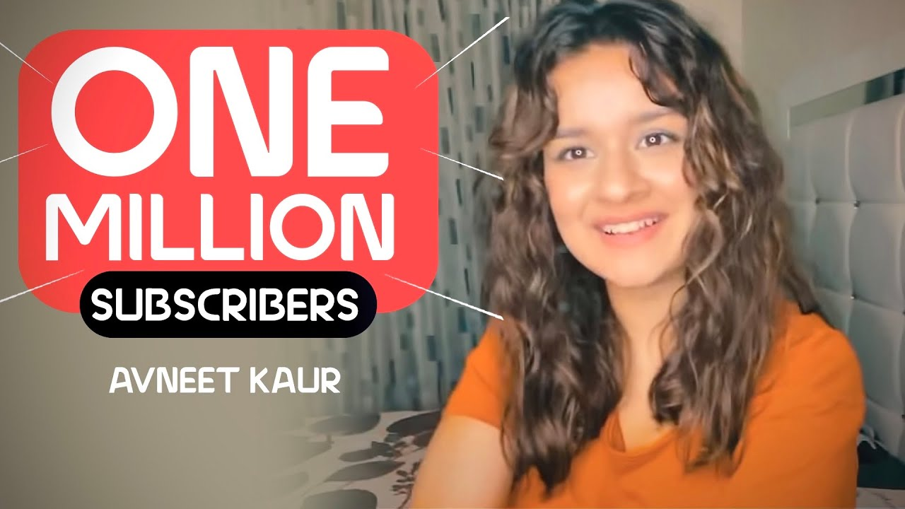 ONE MILLION SUBSCRIBERS 🤩  | AVNEET KAUR