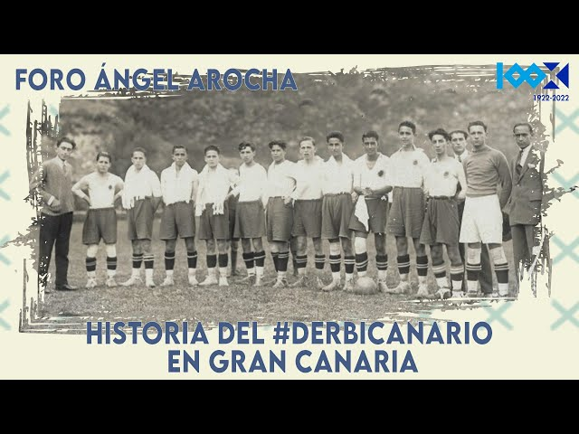 #CentenarioCDT   Foro Ángel Arocha: Historia del #DerbiCanario en Gran Canaria