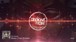 Alex Guesta - Madan (Tribal Remake)