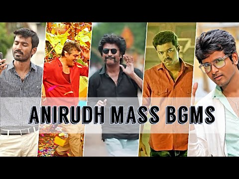 Anirudh Mass Bgm Collection | Top Anirudh BGMs