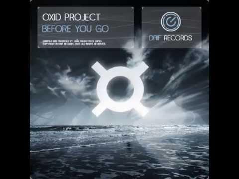 Oxid Project - Before You Go (Original Mix)