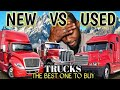 Buying a New or Used Truck? How to know the one best for you. vnl#131