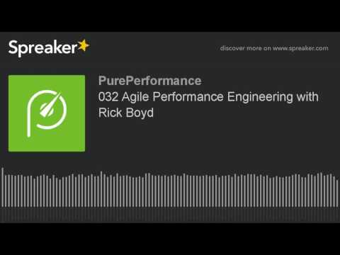 032 Agile Performance Engineering with Rick Boyd