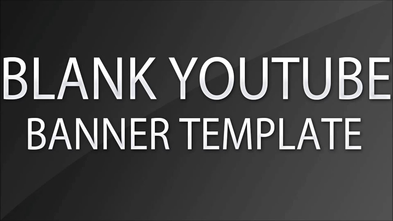 Blank Youtube Banner Template (PSD) 2016/2017 - YouTube