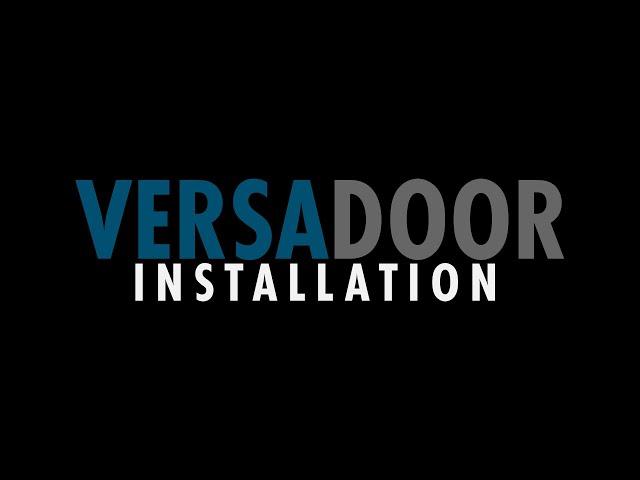 VersaDoor Installation