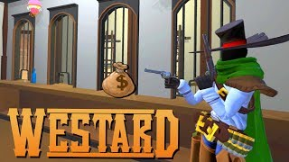 STEALING MILLIONS from the VIRTUAL REALITY BANK! - Westard Gameplay - HTC Vive VR Gameplay
