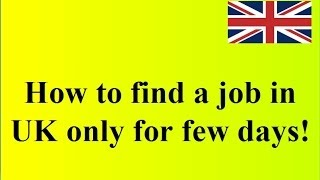 How to find a job in UK in a few days