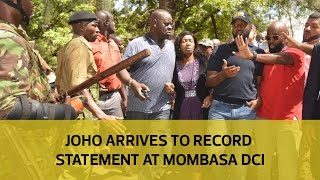 Joho arrives to record statement at Mombasa DCI