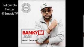 Banky W - Jasi (Prod By MasterKraft) [NEW 2013]