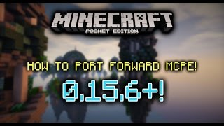 How To Port Forward Your MCPE!!! »0.15.6!+« »2016 SIMPLE!« Minecraft PE (Pocket Edition)