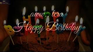 aww Tera happy birthday🎂 happy birthday whatsapp status