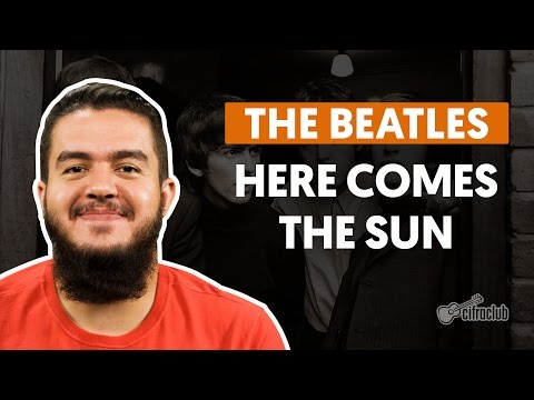 Here Comes The Sun - The Beatles (aula de violão completa)