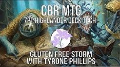 CBR MTG 7P HIGHLANDER - Gluten Free Storm Deck Tech with Tyrone Phillips
