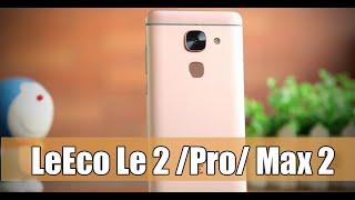 LeEco Le 2/ Le 2 Pro/ Max 2 - опередившие iPhone 7. Актуально или нет?   где купить?  отзывы