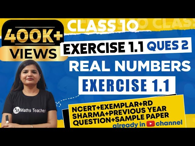 Real Numbers | Chapter 1 Ex 1.1 Q - 2 | NCERT | Maths Class 10th