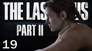 The Last of Us 2 - L'épave | Let's Play #19