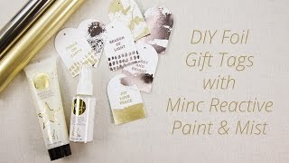 Minc Reactive Paint & Reactive Mist Review + DIY Hot Foil Gift Tags