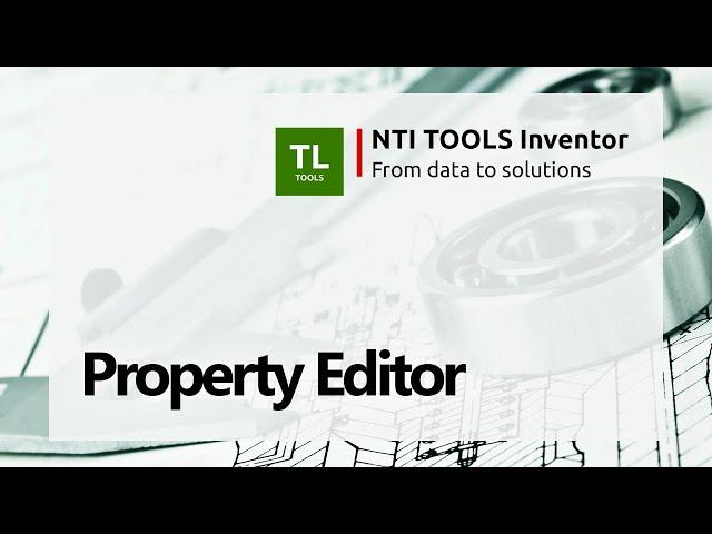 Property Editor - NTI TOOLS Inventor