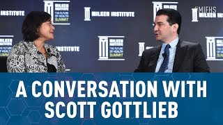 A conversation with scott gottlieb, commissioner, u.s. food and drug administration