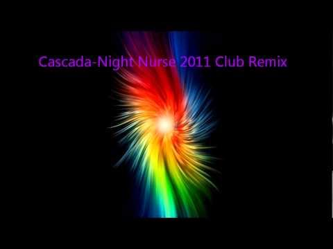 CascadaNight Nurse 2011 Club Remix