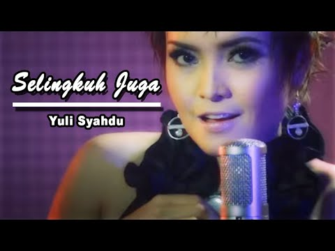 Yuli Syahdu - SLJ (selingkuh juga)  [Official Music Video Clip]