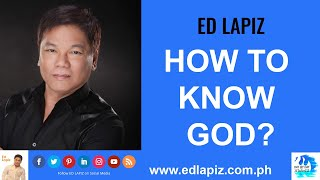 Ed Lapiz - HOW TO KNOW GOD?
