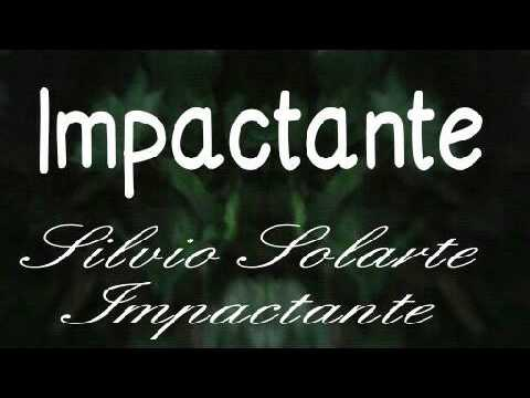 Impactante (full calidad Audio) - Silvio Solarte
