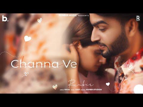 Channa Ve - RunBir (Official Video) | Latest Punjabi Romantic Song 2020