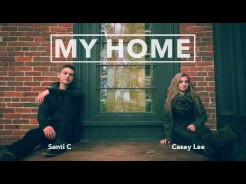 My Home (original) - Santi C X Casey Lee Williams