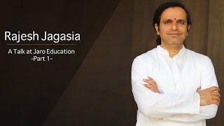 Rajesh Jagasia - A Talk At Jaro Education - Part 1