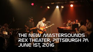 The New Mastersounds | Rex Theater | June 1st 2016 | Pittsburgh PA | SBD/HD