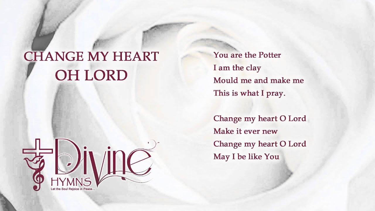 Change My Heart Oh Lord Divine Hymns Lyrics Video Youtube