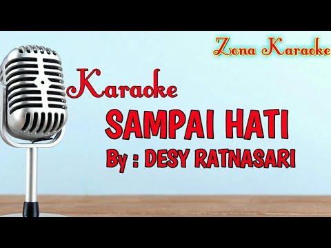 KARAOKE SAMPAI HATI (DESY RATNASARI)