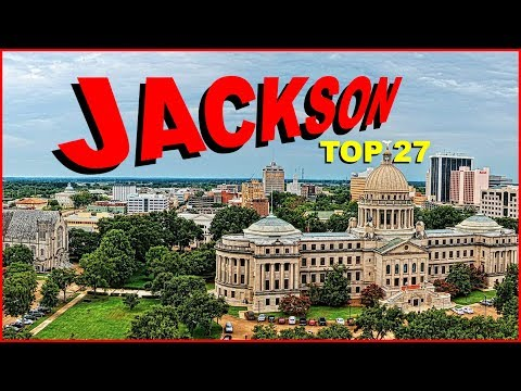 Top 27 Things You NEED To Know About JACKSON, MISSISSIPPI