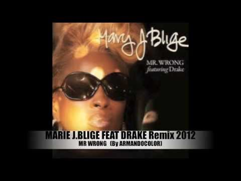 MARIE J.BLIGE Feat DRAKE - Mr Wrong Remix KIZOMBA 2012 (By ARMANDOCOLOR)