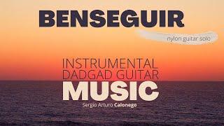 BENSEGUIR instrumental music - latin nylon guitar solo - dadgad tuning - Sergio Arturo Calonego