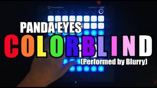 Panda Eyes - Colorblind | Launchpad PRO Cover by Blurry