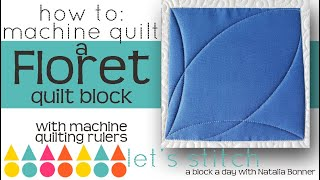 How to: Machine Quilt a Floret Quilt Block-With Natalia Bonner-Let's Stitch a Block a Day- Day 107