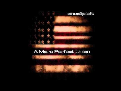 oneclipleft - A More Perfect Union Full Album 2013