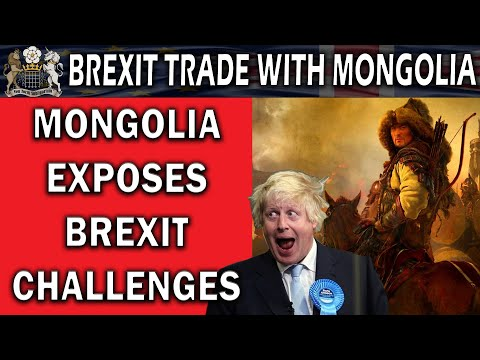 Brexit Trade Challenges Exposed by Mongolia