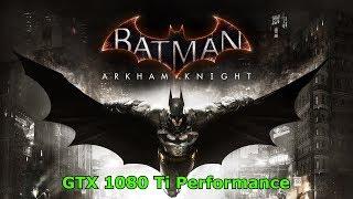 [Batman Arkham Knight] [PC] [i7 7700K] [GTX 1080 Ti] [4K]
