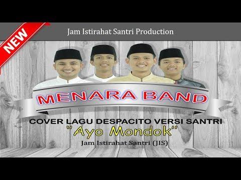AYO MONDOK versi Despacito Menara Band
