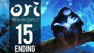 Ori And The Blind Forest - Gameplay Part 15 - The End (Let