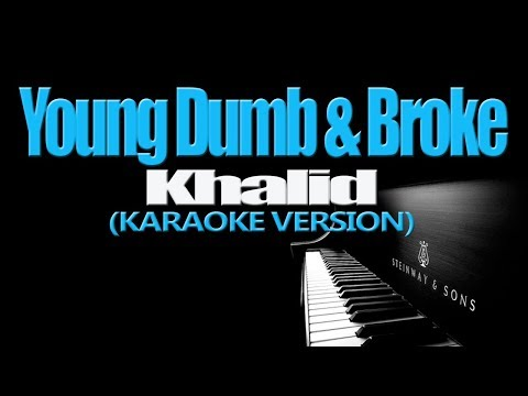 YOUNG DUMB & BROKE - Khalid (KARAOKE VERSION)
