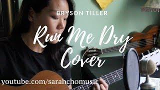 Run Me Dry - Bryson Tiller | Sarah Cho Cover