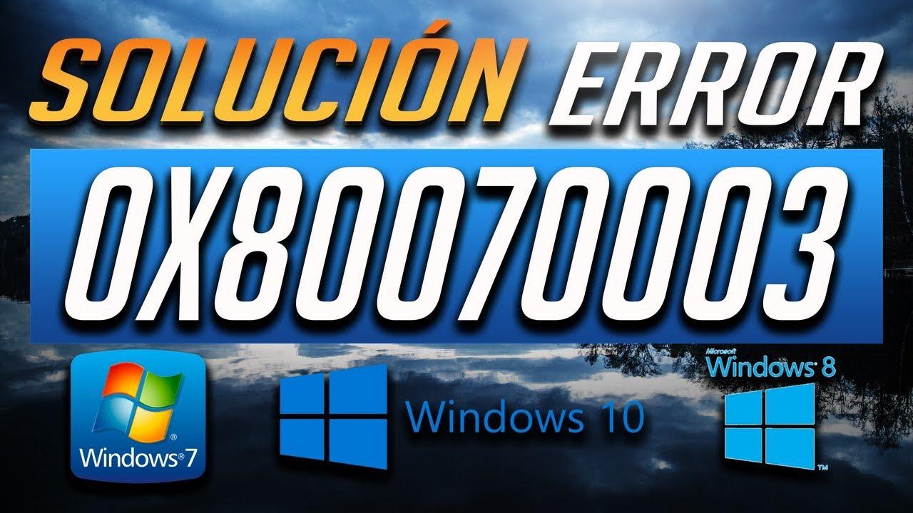 Solución Error Windows Update 0x80070003 en Windows 10/8/7 - Tutorial [2019]