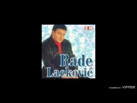 Rade Lackovic - Da mi je jos jedan dan - (Audio 1999)
