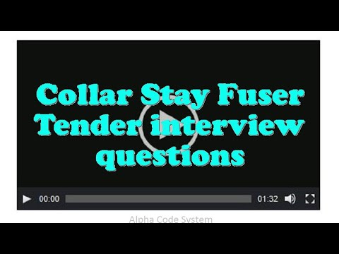 Collar Stay Fuser Tender interview questions