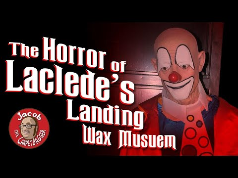 The Horror Of Laclede's Landing Wax Musuem